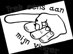 trek eens aan mijn vinger